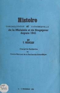 T. Wignesan - Histoire chronologique et événementielle de la Malaisie et de Singapour depuis 1941.
