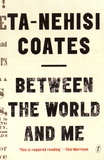 Ta-Nehisi Coates - Between the World and Me.