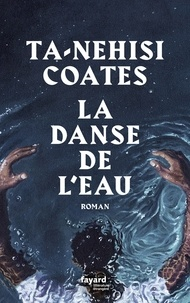 Ta-Nehisi Coates - La danse de l'eau.
