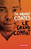 Ta-Nehisi Coates - Le grand combat.