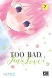 Taamo - Too bad, I'm in love! T02  : Too bad, I'm in love! T02.