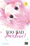 Taamo - Too bad, I'm in love! Tome 1 : .