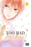 Taamo - Too bad, I'm in love! Tome 3 : .