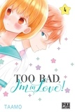 Taamo - Too bad, I'm in love! Tome 4 : .