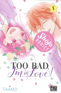 Taamo - Too bad, I'm in love! Tome 5 : .