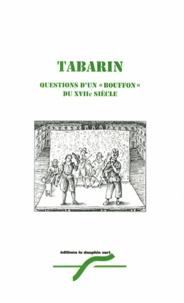 Tabarin - Questions d'un bouffon du XVIIe siècle.