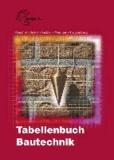 Tabellenbuch Bautechnik - Tabellen, Formeln, Regeln, Bestimmungen.
