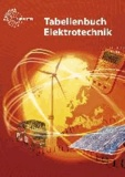 Tabellenbuch Elektrotechnik - Tabellen - Formeln - Normenanwendungen.