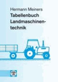 Tabellenbuch Land- und Baumaschinentechnik - Systemtechnik, Technische Mathematik, Arbeitsplanung.