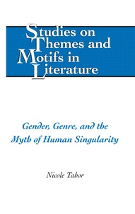 Tabor - Gender, Genre, and the Myth of Human Singularity.