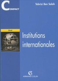 Tabrizi Ben Salah - Institutions internationales.