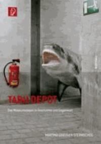 Tabu Depot - Das Museumsdepot in Geschichte und Gegenwart.
