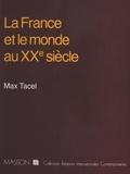 Tacel - La France et le monde au XXe siècle.