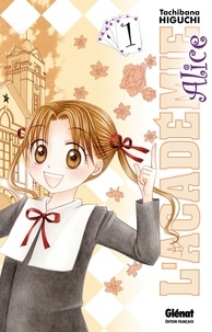Tachibana Higuchi - L'Académie Alice - Tome 01.