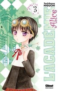 Tachibana Higuchi - L'Académie Alice - Tome 03.