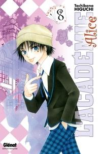Tachibana Higuchi - L'Académie Alice - Tome 08.
