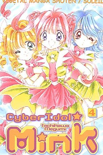 Tachikawa Megumi - Cyber Idol Mink. Tome 4 : .