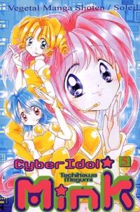 Tachikawa Megumi - Cyber Idol Mink. Tome 5 : .