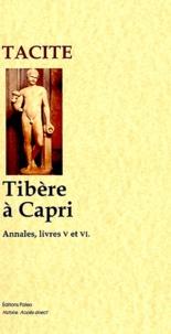 Tacite - Annales - Livres V et VI, Tibère à Capri.