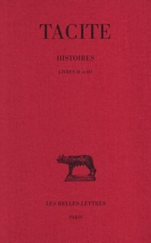 Tacite - Histoires / Tacite Tome 2 - Livres II et III.