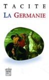 Tacite - La Germanie - L'origine et le pays des Germains.