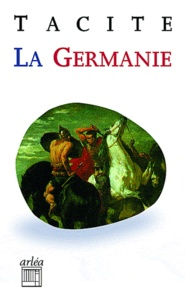 Tacite - La Germanie - L'origine et le pays des Germains.