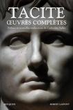 Tacite - Oeuvres complètes - Livre sur la vie de Julius Agricola ; De la Germanie ; Dialogue des orateurs ; Les Histoires ; Les Annales.