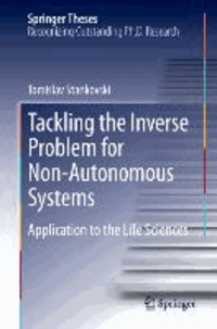 Tackling the Inverse Problem for Non-Autonomous Systems - Application to the Life Sciences.