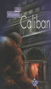 Tad Williams - Caliban - Précédé de La Tempête de William Shakespeare.