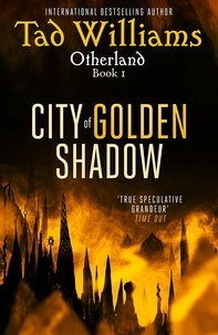 Tad Williams - City of Golden Shadow - Otherland Book 1.