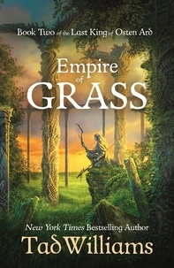 Tad Williams - Empire of Grass - Book Two of The Last King of Osten Ard.
