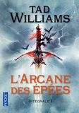 Tad Williams - L'Arcane des Epées Intégrale 1 : .