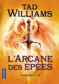 Tad Williams - L'Arcane des Epées Intégrale 2 : .
