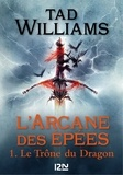 Tad Williams - L'Arcane des Epées Tome 1 : Le trône du dragon.