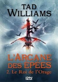 Tad Williams - L'Arcane des Epées Tome 2 : Le roi de l'orage.