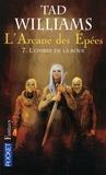 Tad Williams - L'Arcane des Epées Tome 7 : L'ombre de la roue.