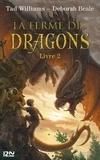Tad Williams et Deborah Beale - La ferme des dragons Tome 2 : Les secrets de la Ferme Ordinaire.