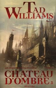 Tad Williams - Les Royaumes des Marches Tome : Château d'ombre.