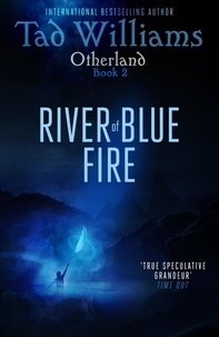 Tad Williams - River of Blue Fire - Otherland Book 2.