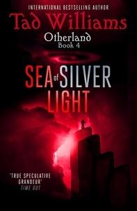 Tad Williams - Sea of Silver Light - Otherland Book 4.