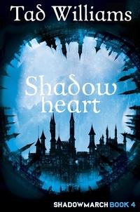 Tad Williams - Shadowheart - Shadowmarch Book 4.