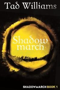 Tad Williams - Shadowmarch - Shadowmarch Book 1.