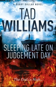 Tad Williams - Sleeping Late on Judgement Day - Bobby Dollar 3.