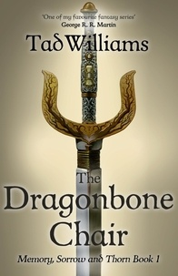 Tad Williams - The Dragonbone Chair - Memory, Sorrow & Thorn Book 1.