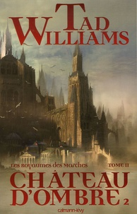 Tad Williams - Château d'ombre - Tome 2.