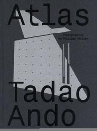 Tadao Ando et Philippe Séclier - Atlas.