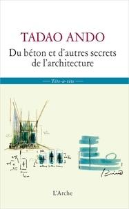 Tadao Ando - Du béton et d'autres secrets de l'architecture.