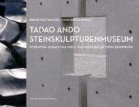 Bernd Pastuschka - Tadao Ando. Steinskulpturenmuseum Bad Münster am Stein-Ebernburg - Eine Symbiose aus Holz, Glas und Beton.