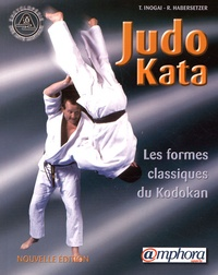 Tadao Inogaï - Judo Kata - Les formes classiques du Kodokan.