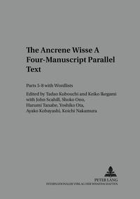 Tadao Kubouchi et Ikegami Keiko - The «Ancrene Wisse-» A Four-Manuscript Parallel Text - Parts 5-8 with Wordlists.